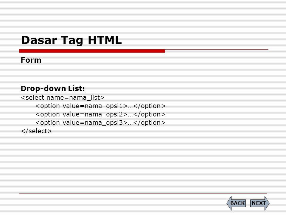Dasar Tag HTML Form Drop-down List: Latihan 37 Level: Standart Professional NEXTBACK