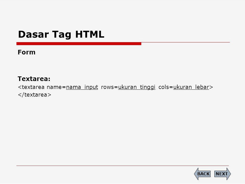 Dasar Tag HTML Form Textarea: Latihan 38 Alamat: NEXTBACK