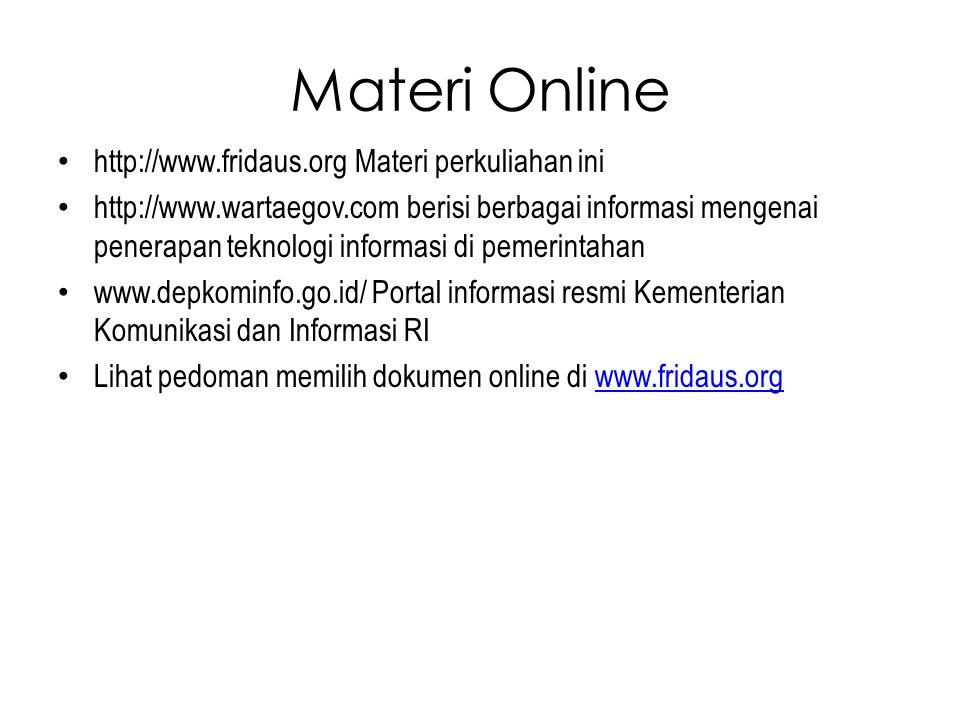 Materi Online http://www.fridaus.org Materi perkuliahan ini http://www.wartaegov.com berisi berbagai informasi mengenai penerapan teknologi informasi