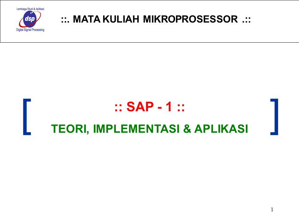::. MATA KULIAH MIKROPROSESSOR.:: 1 :: SAP - 1 :: TEORI, IMPLEMENTASI & APLIKASI []