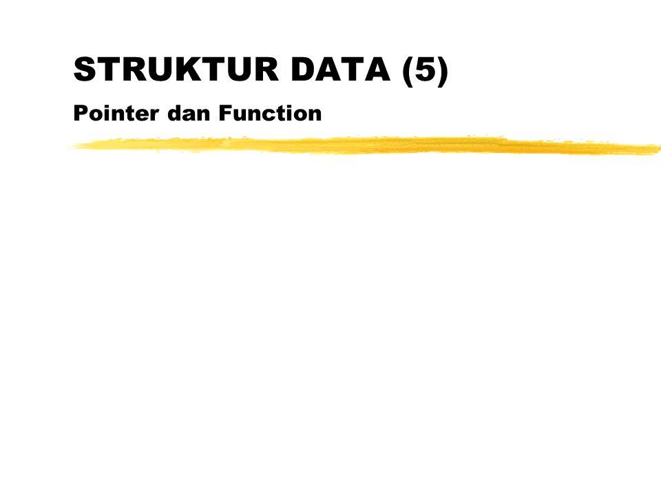Pointer Pointer adalah suatu variabel penunjuk, berisi nilai yang menunjuk alamat suatu lokasi memori tertentu.
