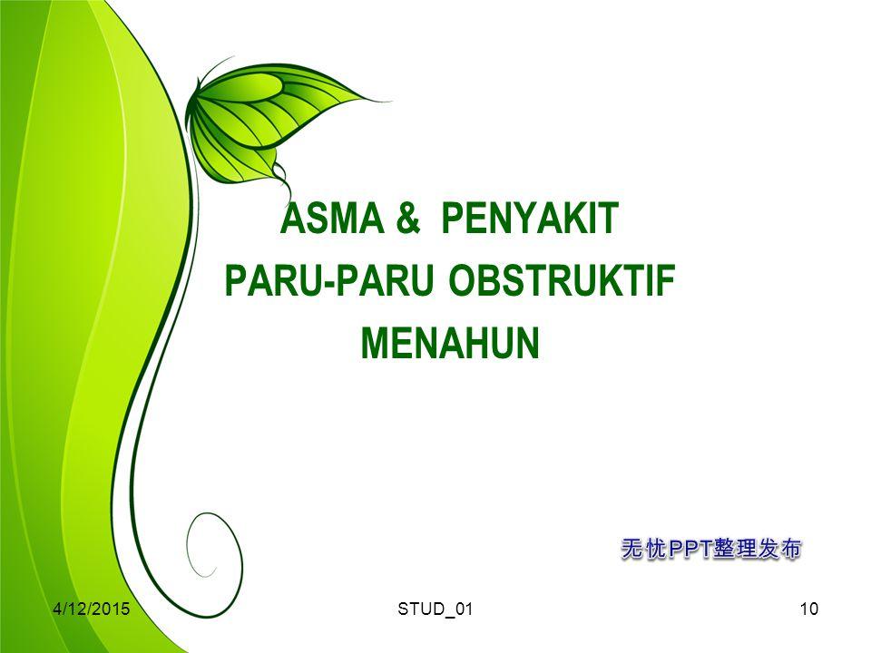 4/12/2015STUD_0110 ASMA & PENYAKIT PARU-PARU OBSTRUKTIF MENAHUN