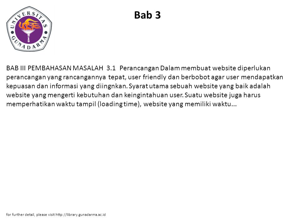 Bab 3 BAB III PEMBAHASAN MASALAH 3.1 Perancangan Dalam membuat website diperlukan perancangan yang rancangannya tepat, user friendly dan berbobot agar