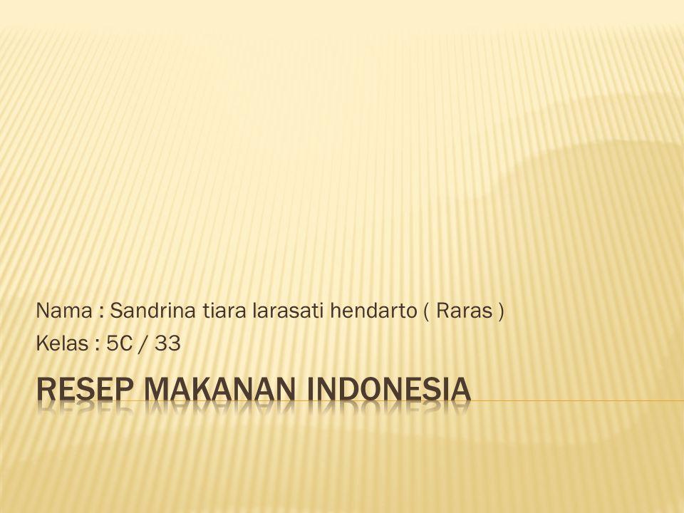Nama : Sandrina tiara larasati hendarto ( Raras ) Kelas : 5C / 33
