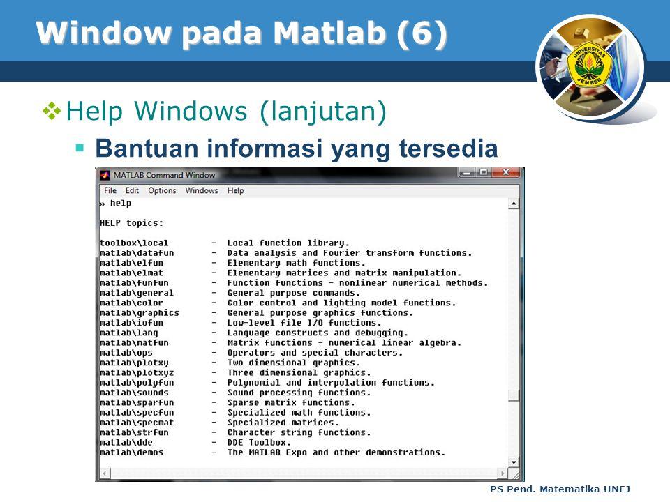 PS Pend. Matematika UNEJ Window pada Matlab (6)  Help Windows (lanjutan)  Bantuan informasi yang tersedia