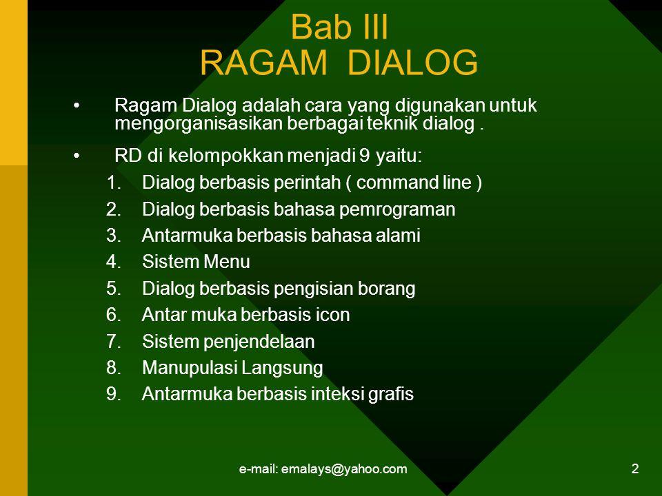 e-mail: emalays@yahoo.com 2 Bab III RAGAM DIALOG Ragam Dialog adalah cara yang digunakan untuk mengorganisasikan berbagai teknik dialog.
