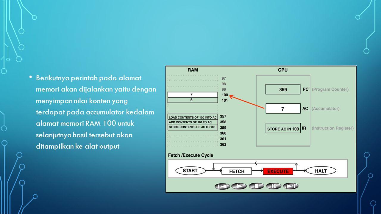 Berikutnya perintah pada alamat memori akan dijalankan yaitu dengan menyimpan nilai konten yang terdapat pada accumulator kedalam alamat memori RAM 100 untuk selanjutnya hasil tersebut akan ditampilkan ke alat output