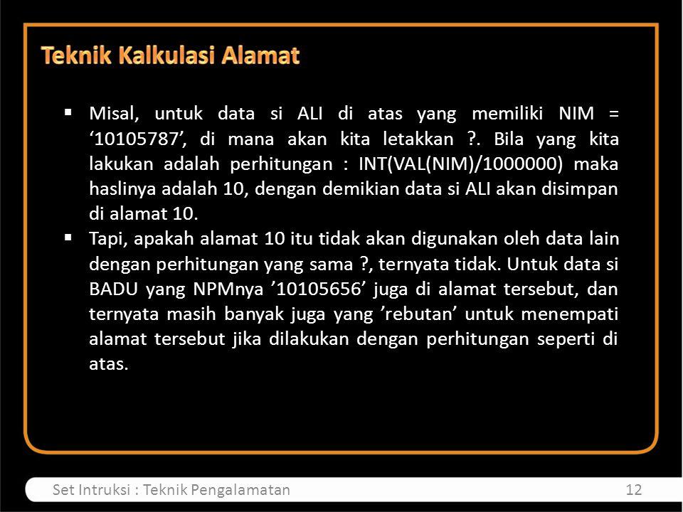  Misal, untuk data si ALI di atas yang memiliki NIM = '10105787', di mana akan kita letakkan ?.