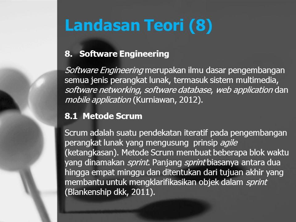 Landasan Teori (8) 8.Software Engineering Software Engineering merupakan ilmu dasar pengembangan semua jenis perangkat lunak, termasuk sistem multimed