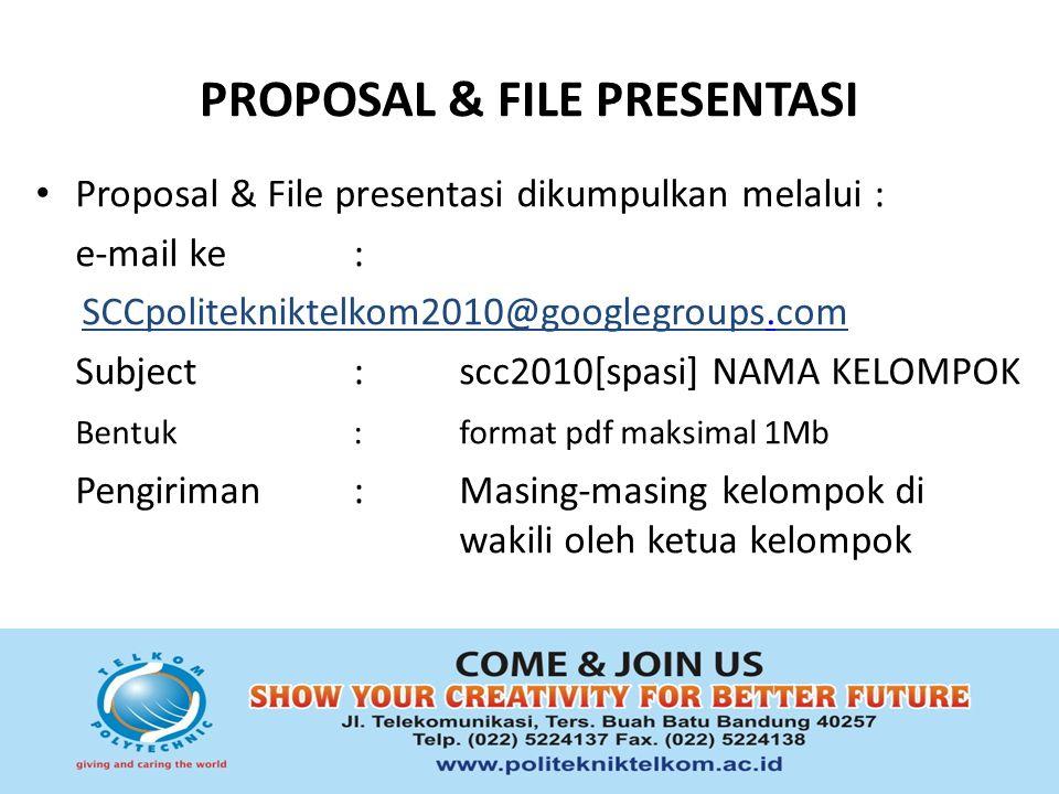 PROPOSAL & FILE PRESENTASI Proposal & File presentasi dikumpulkan melalui : e-mail ke : SCCpolitekniktelkom2010@googlegroups.com. Subject:scc2010[spas