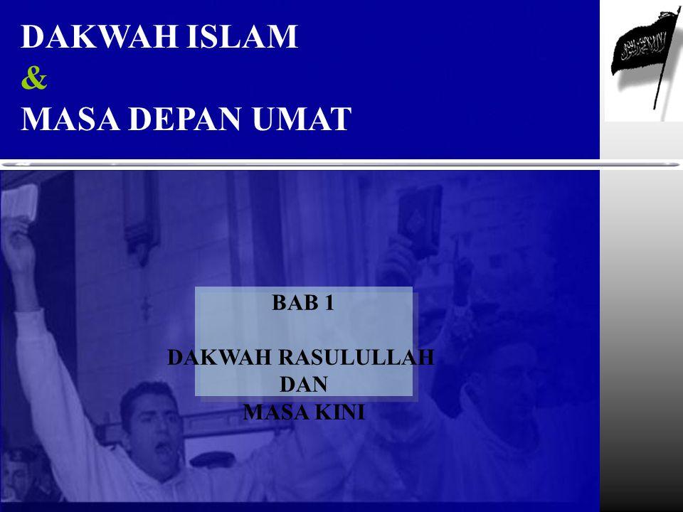 DAKWAH ISLAM & MASA DEPAN UMAT BAB 1 DAKWAH RASULULLAH DAN MASA KINI