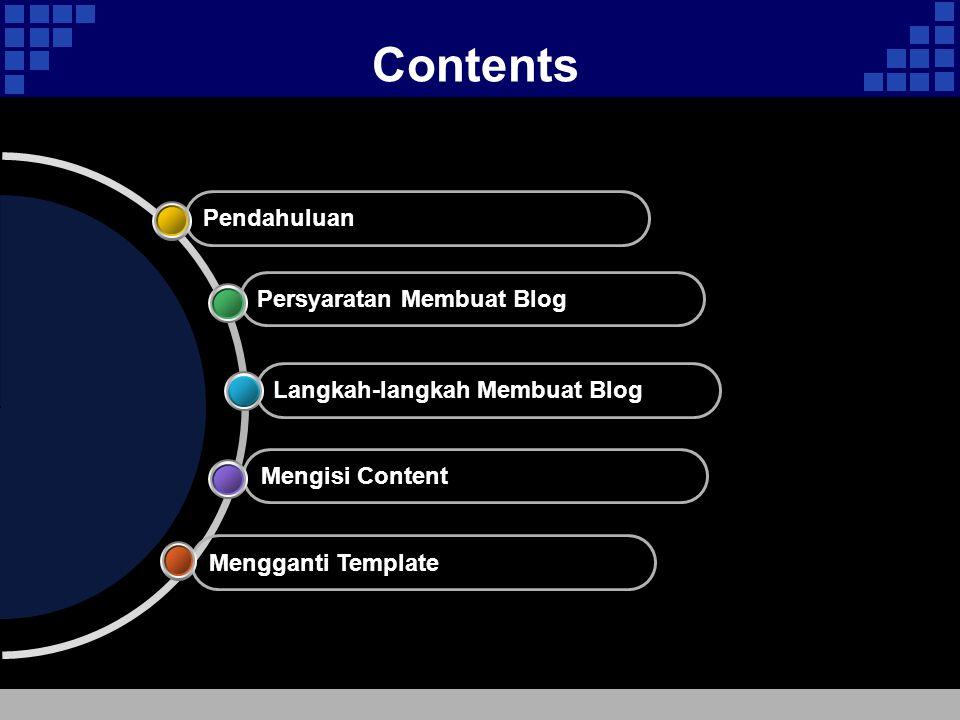  Blog atau Weblog adalah buku harian online yang diisi secara terus-menerus secara periodik.