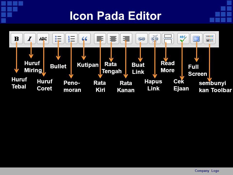 Icon Pada Editor Company Logo Huruf Tebal Huruf Miring Huruf Coret Peno- moran Rata Kanan Hapus Link Cek Ejaan sembunyi kan Toolbar Bullet Kutipan Rata Kiri Rata Tengah Buat Link Read More Full Screen