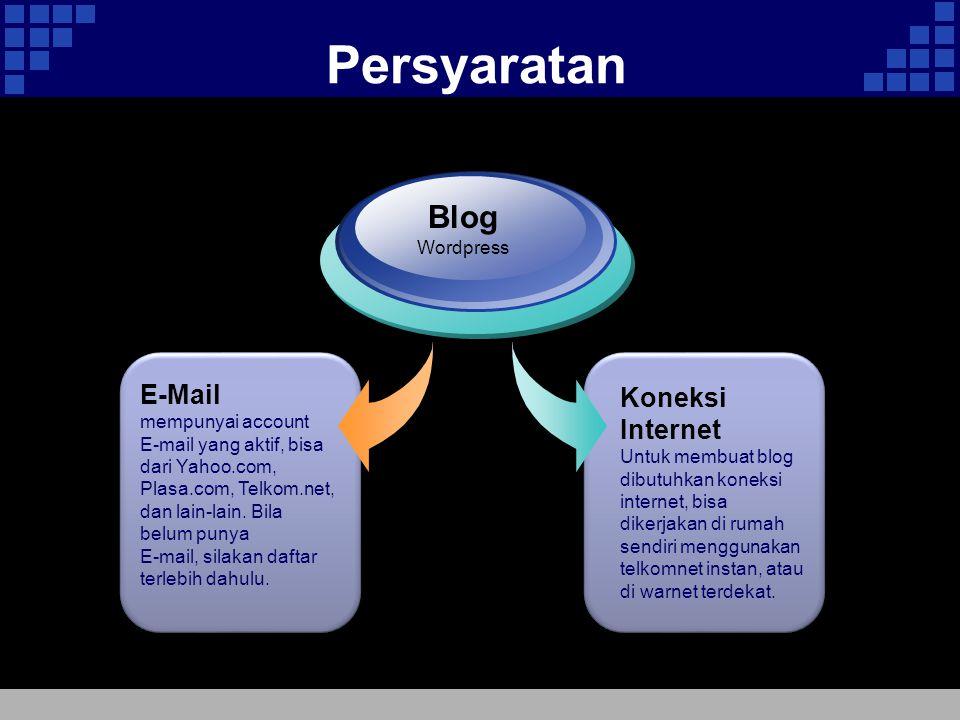 Persyaratan E-Mail mempunyai account E-mail yang aktif, bisa dari Yahoo.com, Plasa.com, Telkom.net, dan lain-lain.