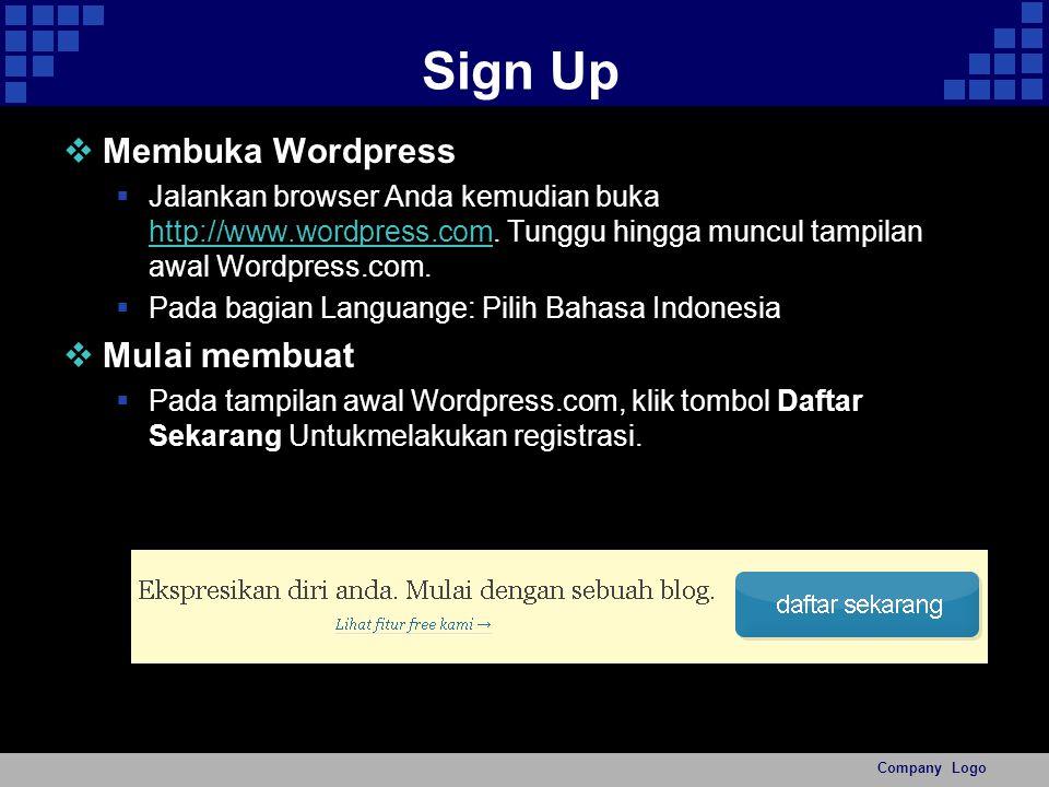 Sign Up  Membuka Wordpress  Jalankan browser Anda kemudian buka http://www.wordpress.com.