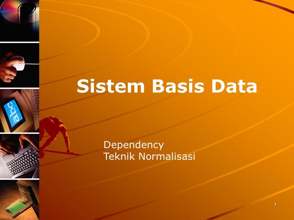 2 Definisi Normalisasi Normalisasi merupakan teknik analisis data yang mengorganisasikan atribut-atribut data dengan cara mengelompokkan sehingga terbentuk entitas yang non-redundant, stabil, dan fleksible.