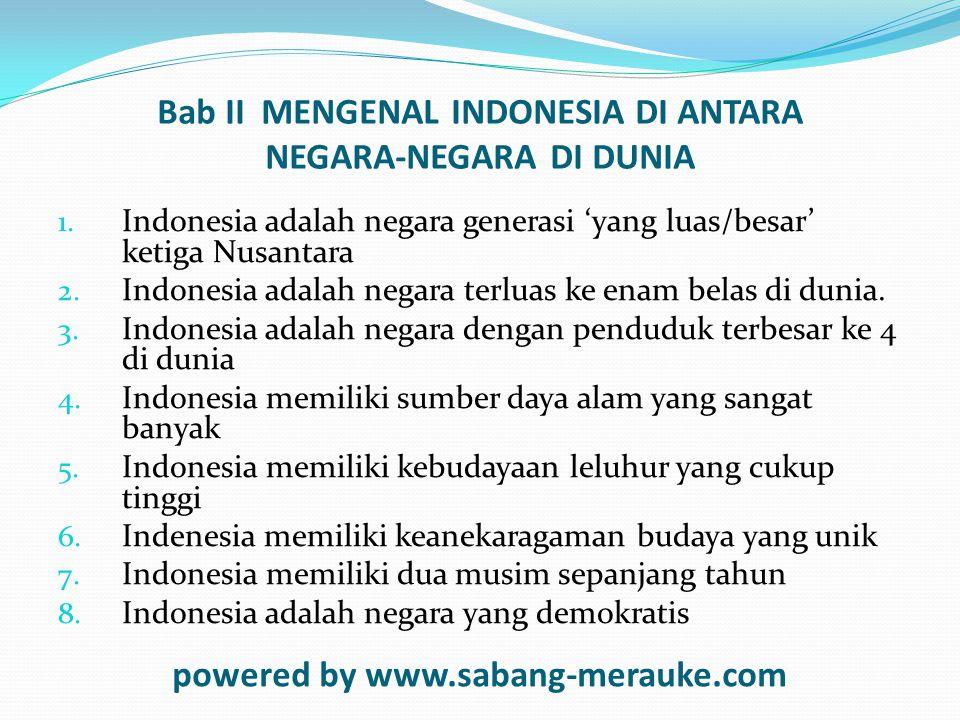 Bab II MENGENAL INDONESIA DI ANTARA NEGARA-NEGARA DI DUNIA 1.