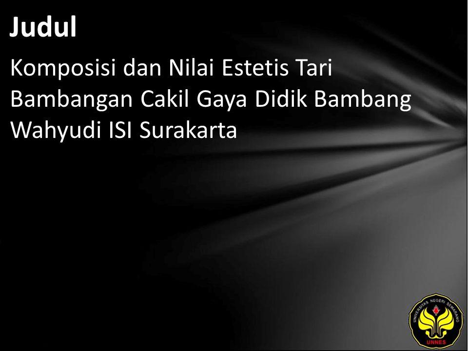Judul Komposisi dan Nilai Estetis Tari Bambangan Cakil Gaya Didik Bambang Wahyudi ISI Surakarta