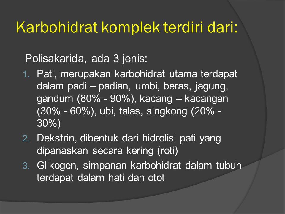 Fungsi Karbohidrat 1.Sebagai cadangan energi/sumber energi (1gr = 4 kkal) 2.