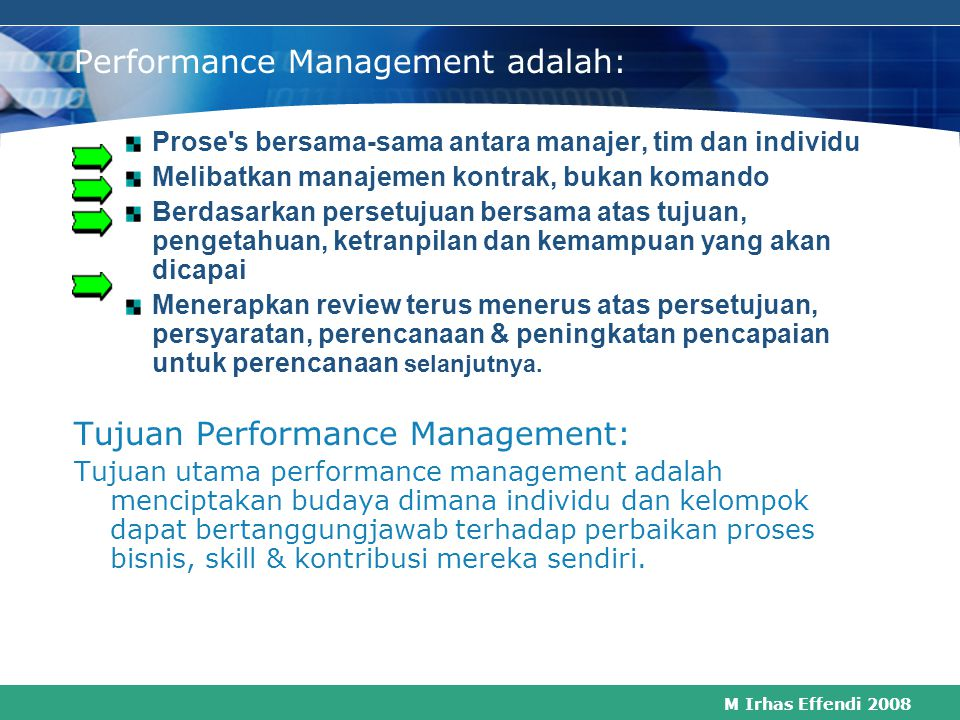M Irhas Effendi 2008 Requirements for establishing PM 1.Organizational readiness 2.System Integration 3.Training 4.Evaluation