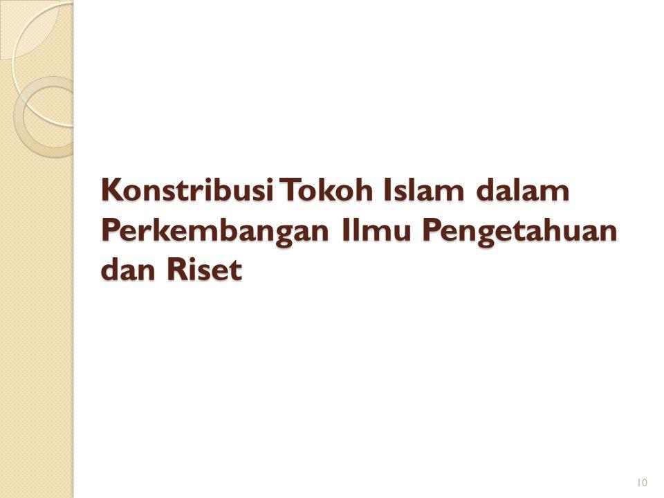 Konstribusi Tokoh Islam dalam Perkembangan Ilmu Pengetahuan dan Riset 10
