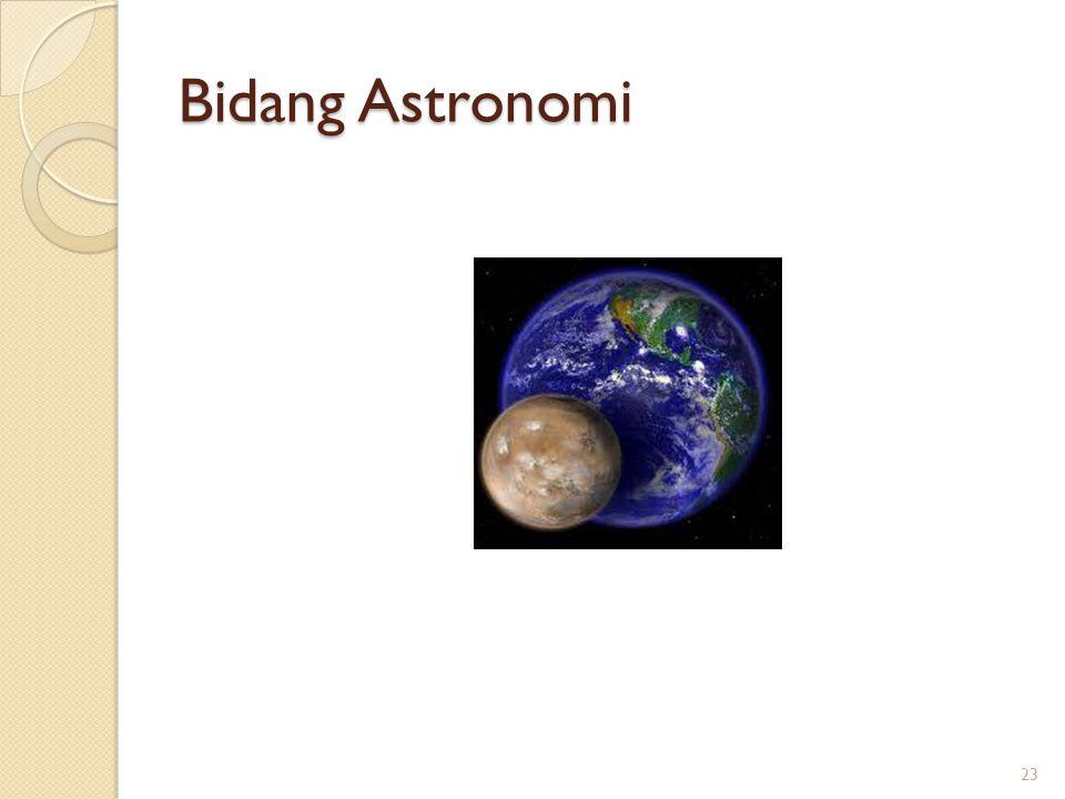 Bidang Astronomi 23