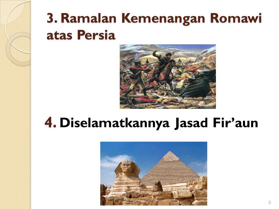 3. Ramalan Kemenangan Romawi atas Persia 8 4. 4. Diselamatkannya Jasad Fir'aun