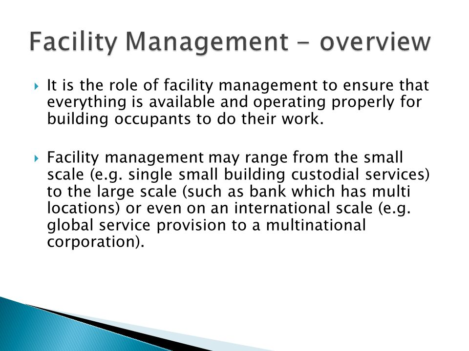  It is the role of facility management to ensure that everything is available and operating properly for building occupants to do their work.  Facil