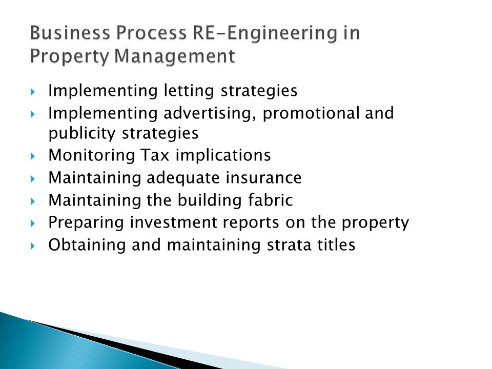  Implementing letting strategies  Implementing advertising, promotional and publicity strategies  Monitoring Tax implications  Maintaining adequat