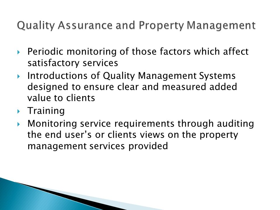  Periodic monitoring of those factors which affect satisfactory services  Introductions of Quality Management Systems designed to ensure clear and m