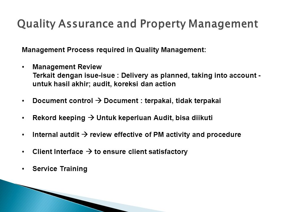 Management Process required in Quality Management: Management Review Terkait dengan isue-isue : Delivery as planned, taking into account - untuk hasil