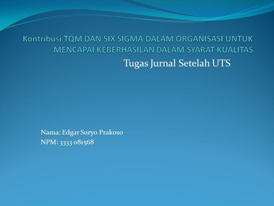 Tugas Jurnal Setelah UTS Nama: Edgar Suryo Prakoso NPM: 3333 081568