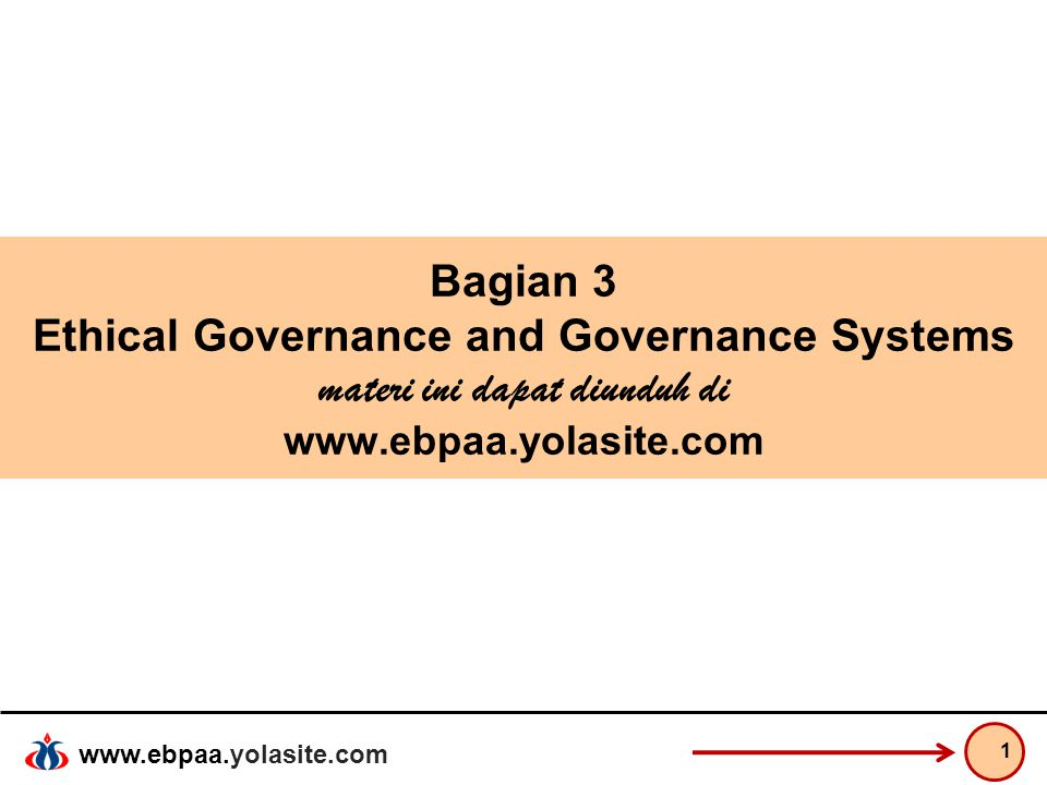 www.ebpaa.yolasite.com Ethical Governance and Governance Systems Ethical governance and governance system adalah konsep serta sistem pengelolaan organisasi yang berbasis etika.
