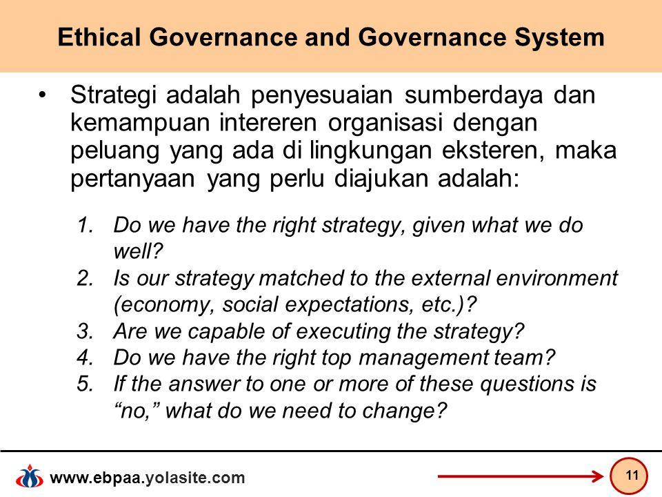 www.ebpaa.yolasite.com Ethical Governance and Governance System Strategi adalah penyesuaian sumberdaya dan kemampuan intereren organisasi dengan pelua