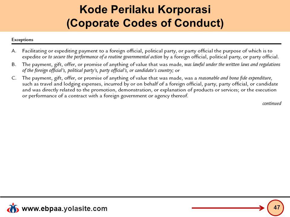 www.ebpaa.yolasite.com Kode Perilaku Korporasi (Coporate Codes of Conduct) 47