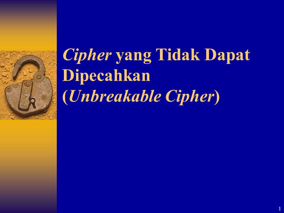1 Cipher yang Tidak Dapat Dipecahkan (Unbreakable Cipher)