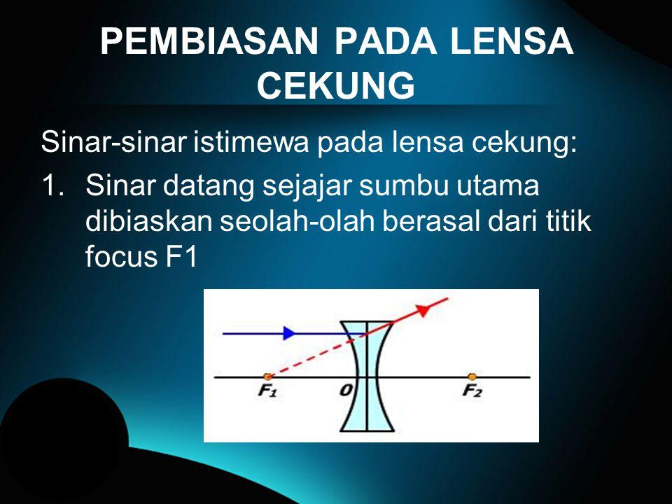 LENSA CEMBUNG Lensa ada 3 macam : 1.Lensa Cembung - Cekung 2.