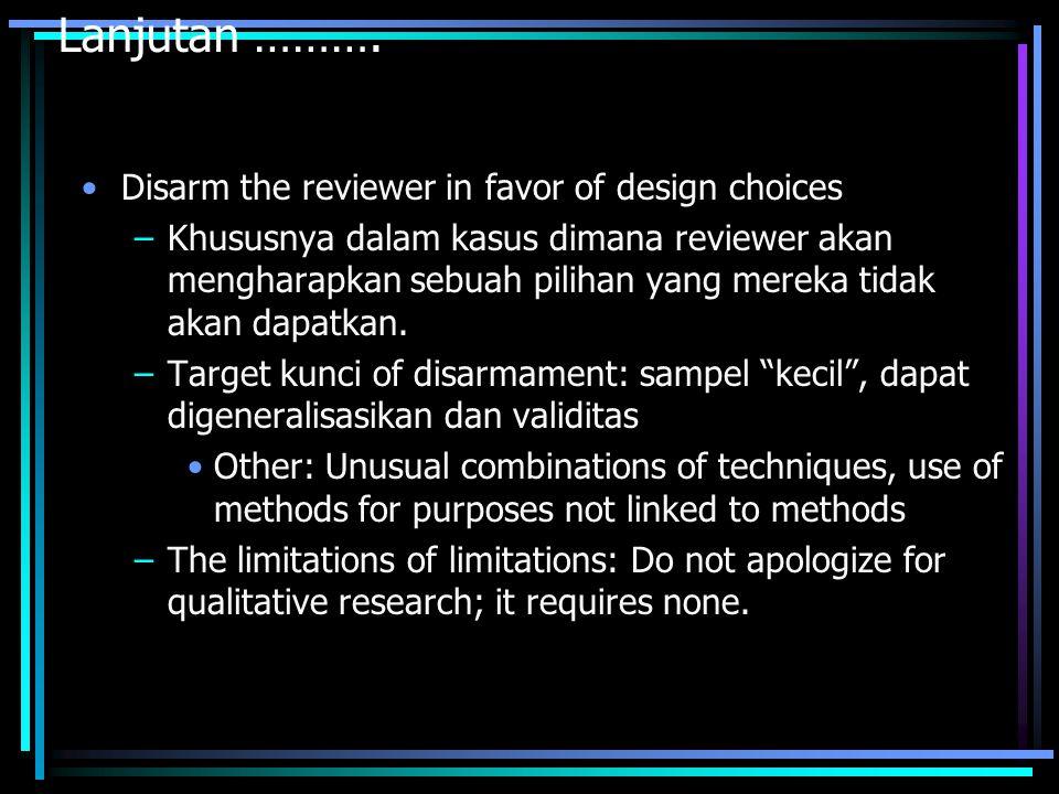 Lanjutan ………. Disarm the reviewer in favor of design choices –Khususnya dalam kasus dimana reviewer akan mengharapkan sebuah pilihan yang mereka tidak