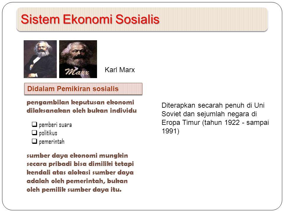 Sistem Ekonomi Sosialis sumber daya ekonomi mungkin secara pribadi bisa dimiliki tetapi kendali atas alokasi sumber daya adalah oleh pemerintah, bukan