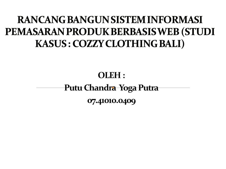 OLEH : Putu Chandra Yoga Putra 07.41010.0409