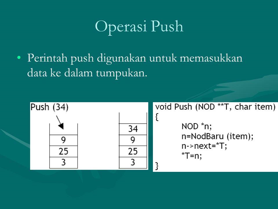 Operasi Pop Operasi pop adalah operasi untuk menghapus elemen Terletak pada posisi paling atas dari sebuah tumpukan