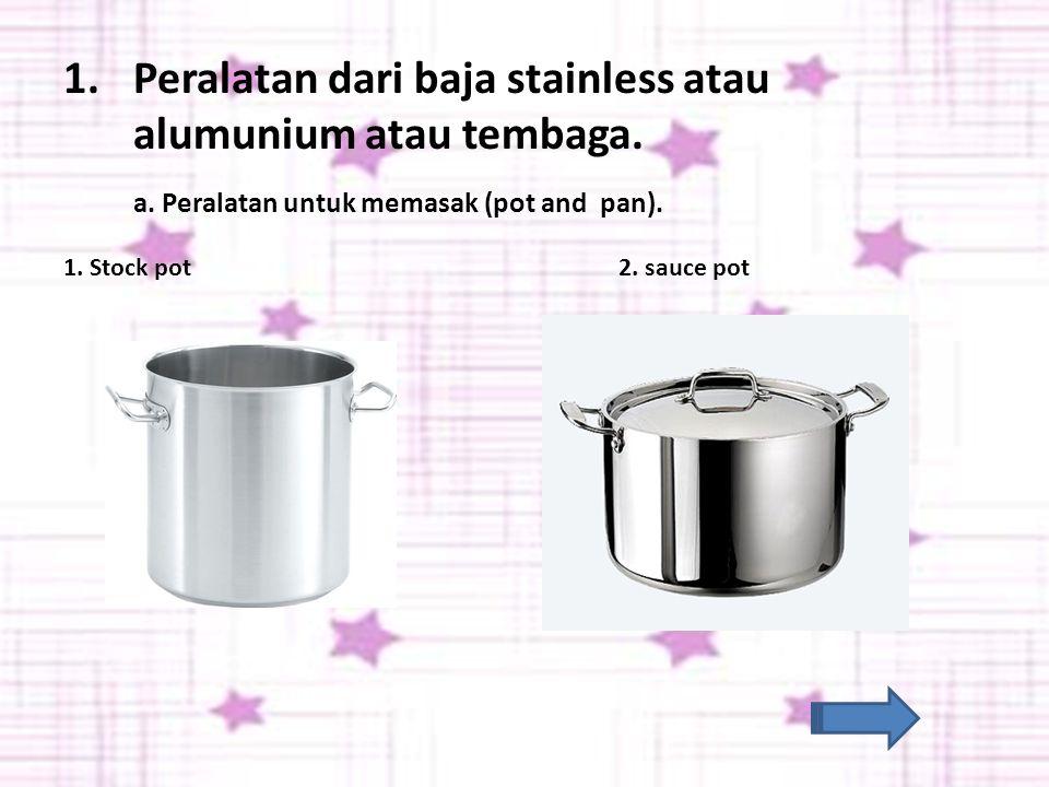 Peralatan kecil yang dipergunakan untuk mengolah makanan. PERALATAN KECIL (UTENSILS)
