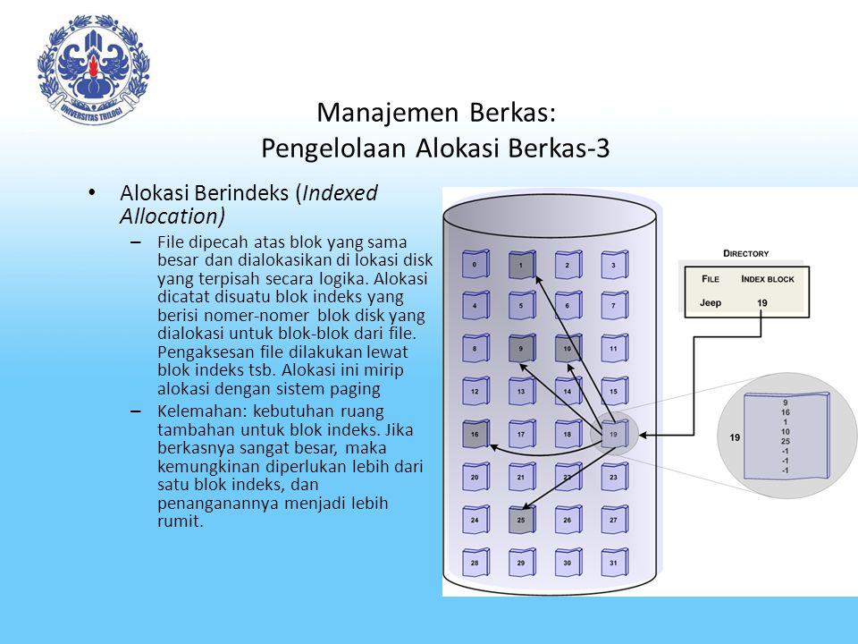 Manajemen Berkas: Pengelolaan Alokasi Berkas-3 Alokasi Berindeks (Indexed Allocation) – File dipecah atas blok yang sama besar dan dialokasikan di lok