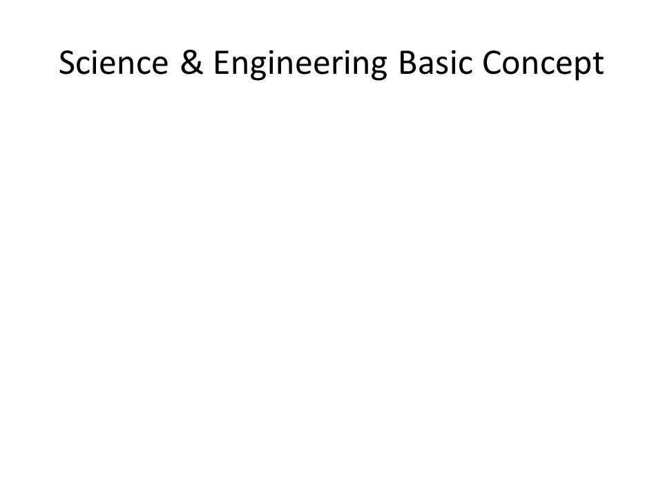 Science & Engineering Basic Concept