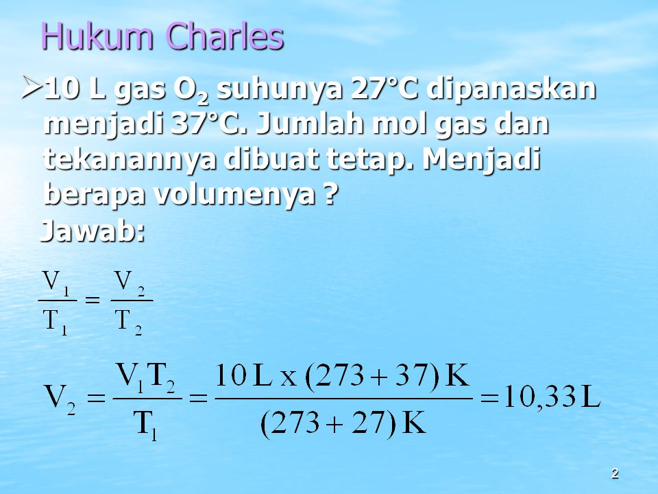 3 Hukum Avogadro  2 mol gas H 2 volumenya 40 L.