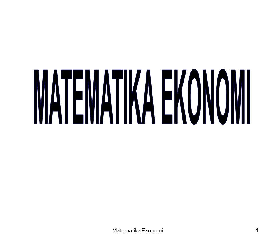 Matematika Ekonomi162 Untuk menguji, maka: BB -1 = I 4 1 -1 21/99 -7/99 5/99 = 1 0 0 0 3 2 6/99 31/99 -8/99 0 1 0 3 0 7 -9/99 3/99 12/99 0 0 1 BB -1 I
