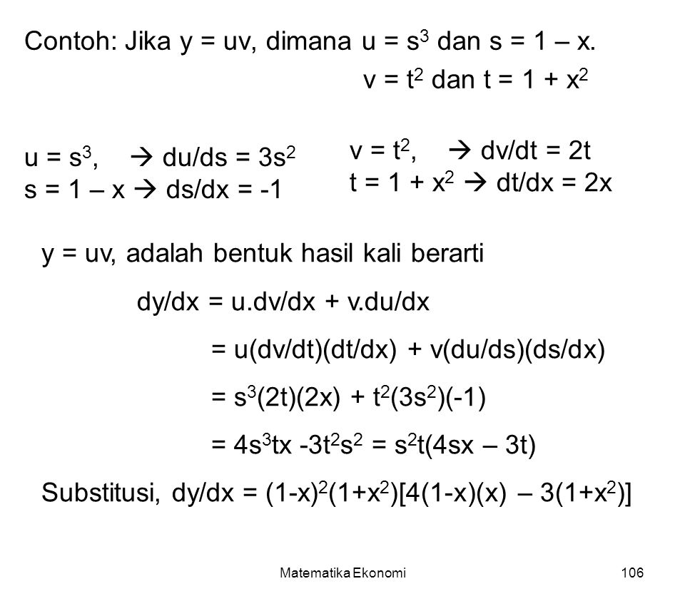 Matematika Ekonomi106 Contoh: Jika y = uv, dimana u = s 3 dan s = 1 – x.