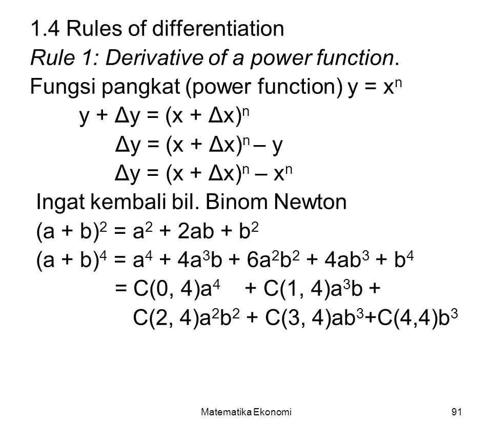 Matematika Ekonomi91 1.4 Rules of differentiation Rule 1: Derivative of a power function.