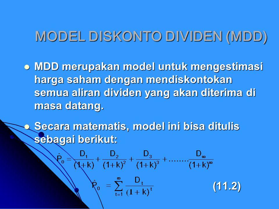 MODEL DISKONTO DIVIDEN (MDD) Ada tiga skenario pertumbuhan dividen (JIKA SAHAM DI PEGANG SELAMANYA) yang biasanya dipakai sebagai model penilaian saham berbasis MDD: Ada tiga skenario pertumbuhan dividen (JIKA SAHAM DI PEGANG SELAMANYA) yang biasanya dipakai sebagai model penilaian saham berbasis MDD: 1.