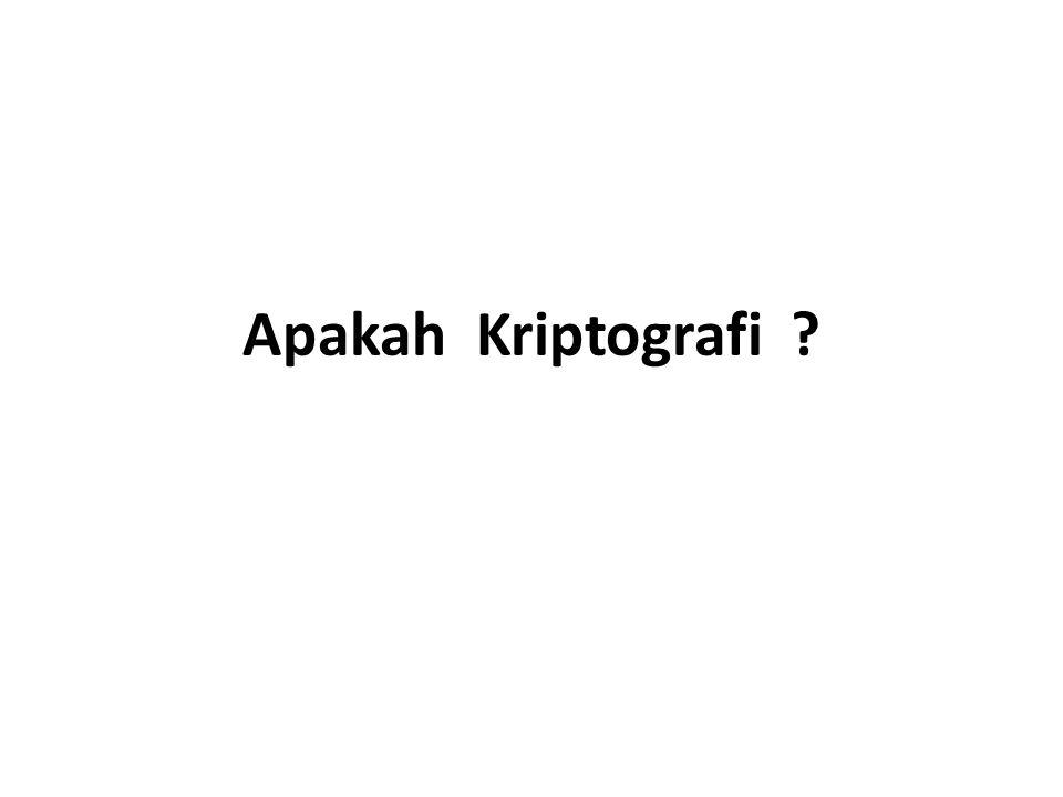 Kriptografi adalah : Bidang pengetahuan yang menggunakan persamaan matematis untuk melakukan proses enkripsi dan dekripsi untuk keamanan informasi